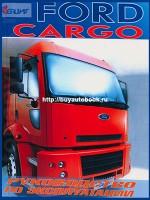 Инструкция по эксплуатации, техническое обслуживание Ford Cargo. Модели, оборудованные дизельными двигателями